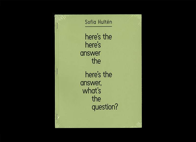 Sofia Hultén 'Here's the Answer, What's the Question?', graphic design by James Langdon, Ikon Gallery and Museum Tinguely, Birmingham and Basel (2017)